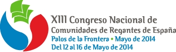The XIII Spanish Irrigators Communities Congress (12-15 May 2014, Huelva-Spain)